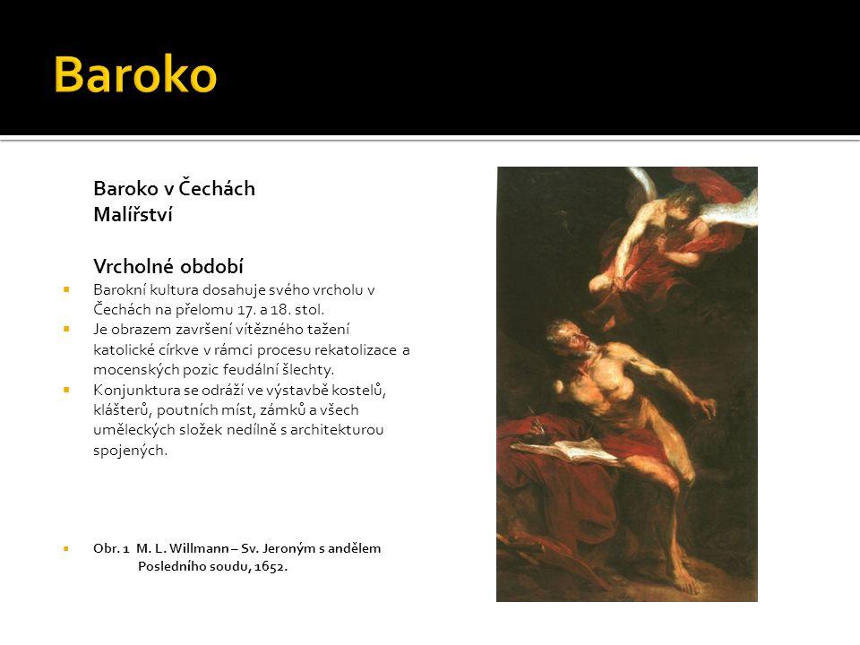 Baroko Baroko v Čechách Malířství Vrcholné období