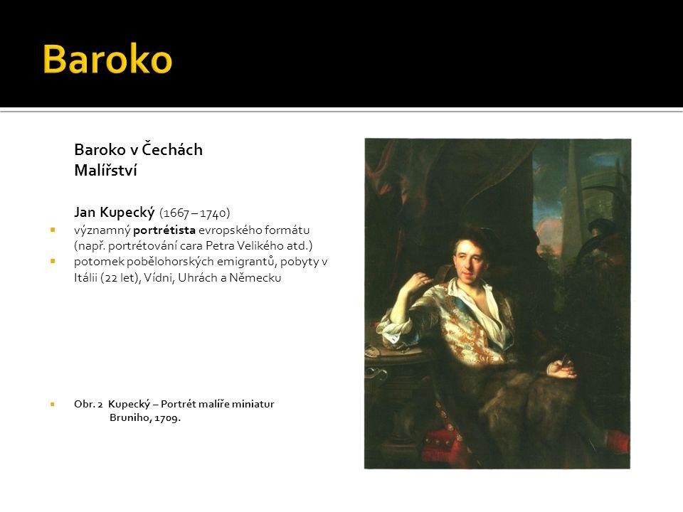 Baroko Baroko v Čechách Malířství Jan Kupecký (1667 – 1740)