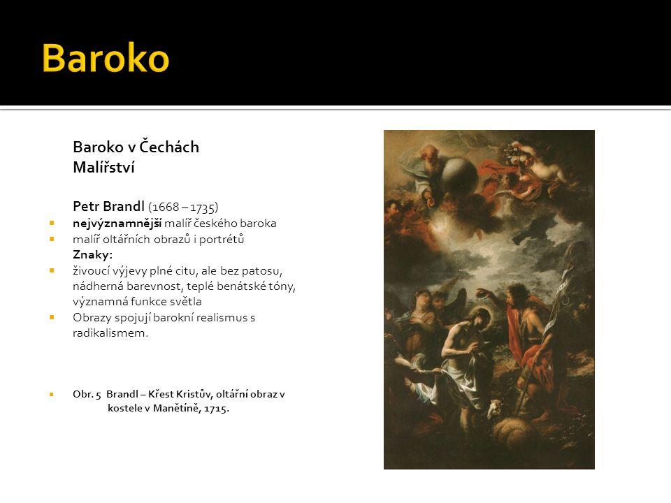Baroko Baroko v Čechách Malířství Petr Brandl (1668 – 1735)