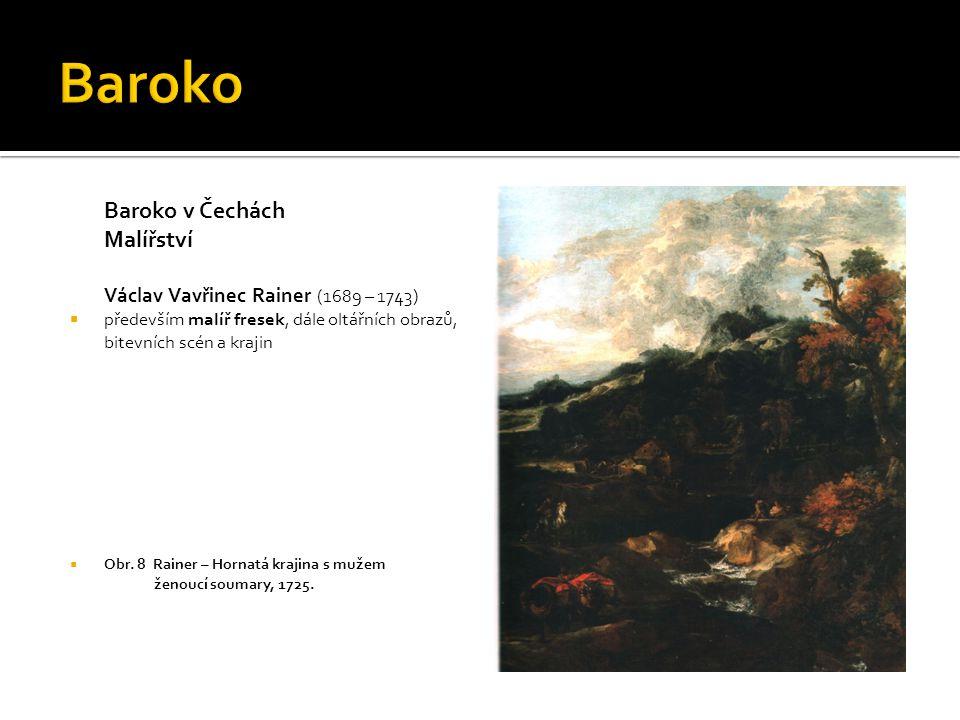 Baroko Baroko v Čechách Malířství Václav Vavřinec Rainer (1689 – 1743)
