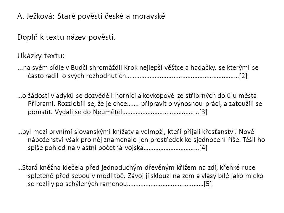 A. Ježková: Staré pověsti české a moravské Doplň k textu název pověsti.