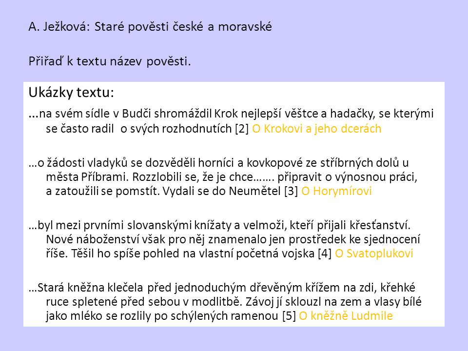 A. Ježková: Staré pověsti české a moravské Přiřaď k textu název pověsti.