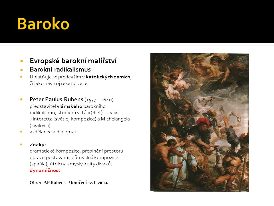 Baroko Evropské barokní malířství Barokní radikalismus
