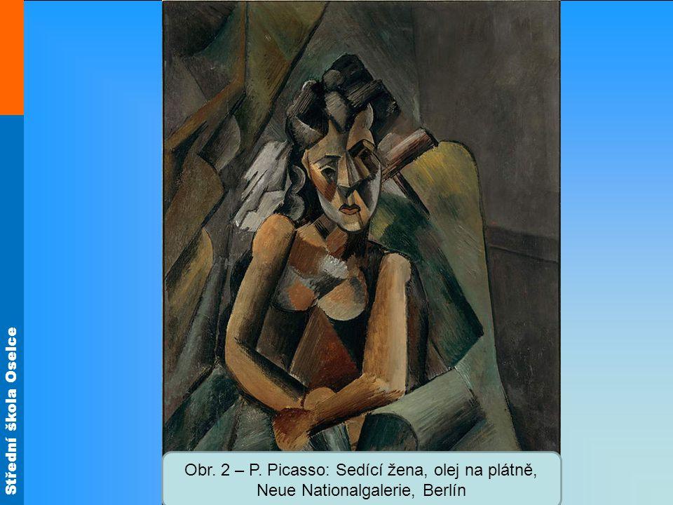 Obr. 2 – P. Picasso: Sedící žena, olej na plátně, Neue Nationalgalerie, Berlín