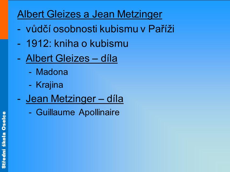 Albert Gleizes a Jean Metzinger vůdčí osobnosti kubismu v Paříži