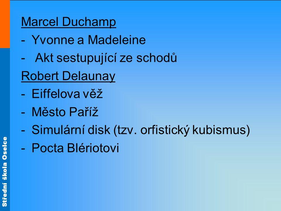Marcel Duchamp Yvonne a Madeleine. Akt sestupující ze schodů. Robert Delaunay. Eiffelova věž. Město Paříž.