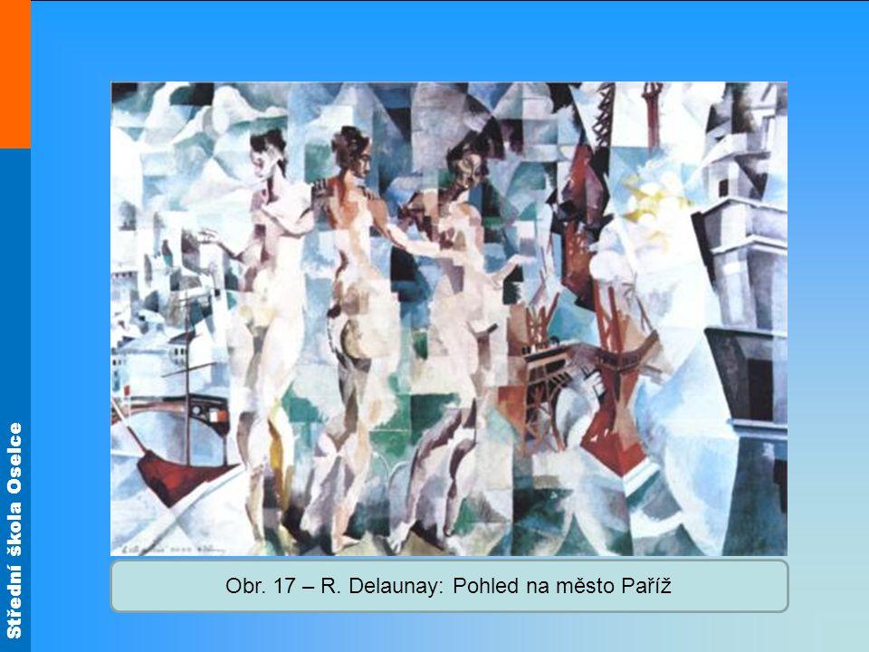 Obr. 17 – R. Delaunay: Pohled na město Paříž