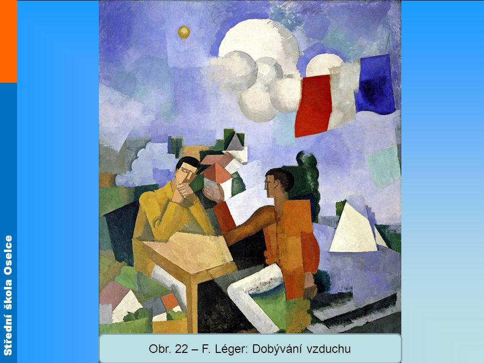 Obr. 22 – F. Léger: Dobývání vzduchu