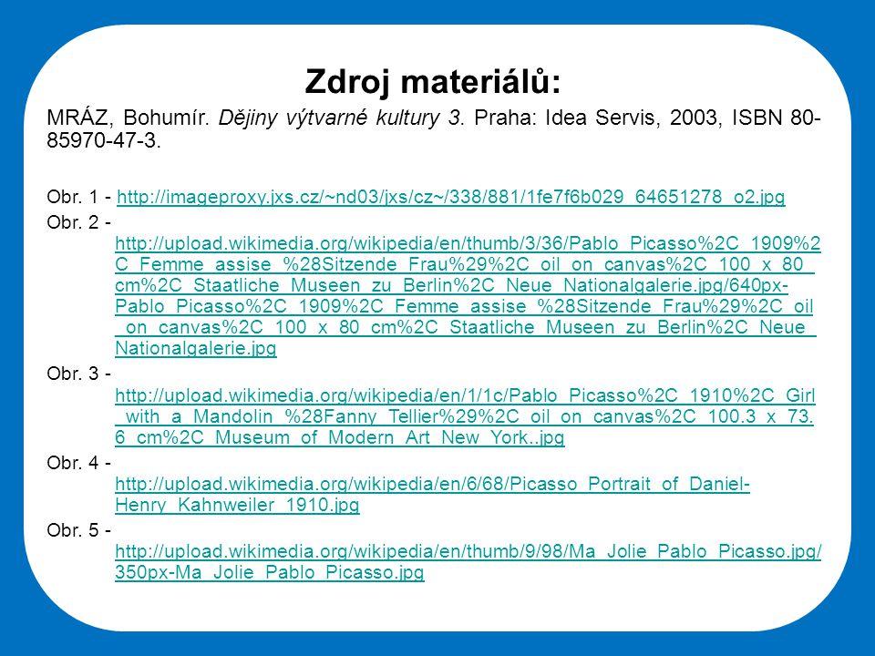 Zdroj materiálů: MRÁZ, Bohumír. Dějiny výtvarné kultury 3. Praha: Idea Servis, 2003, ISBN 80-85970-47-3.