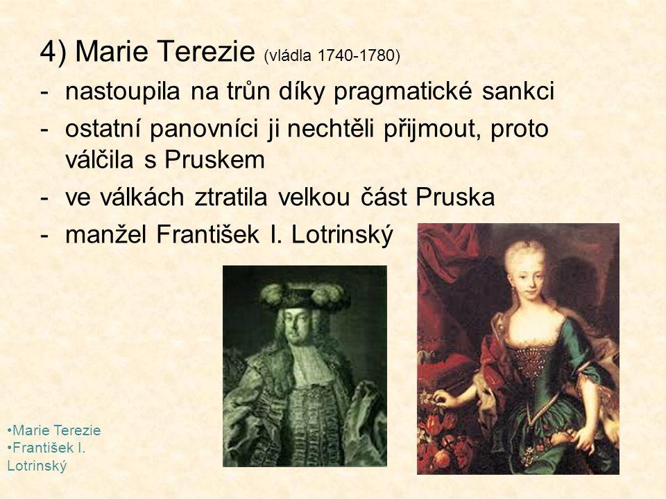 4) Marie Terezie (vládla 1740-1780)