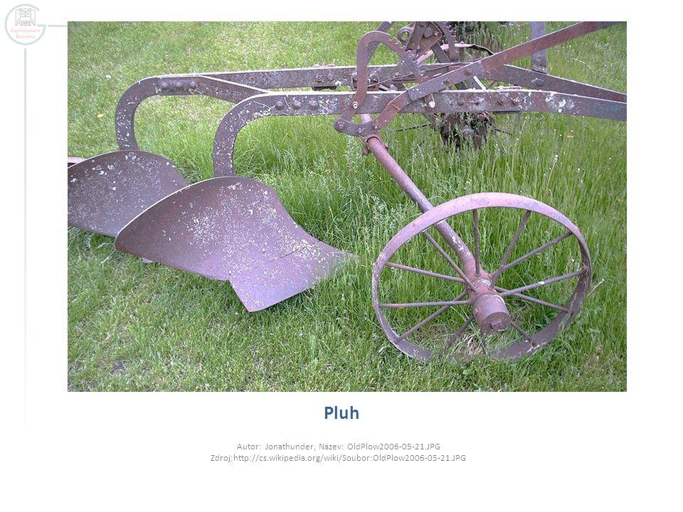 Pluh Autor: Jonathunder, Název: OldPlow2006-05-21.JPG Zdroj:http://cs.wikipedia.org/wiki/Soubor:OldPlow2006-05-21.JPG.