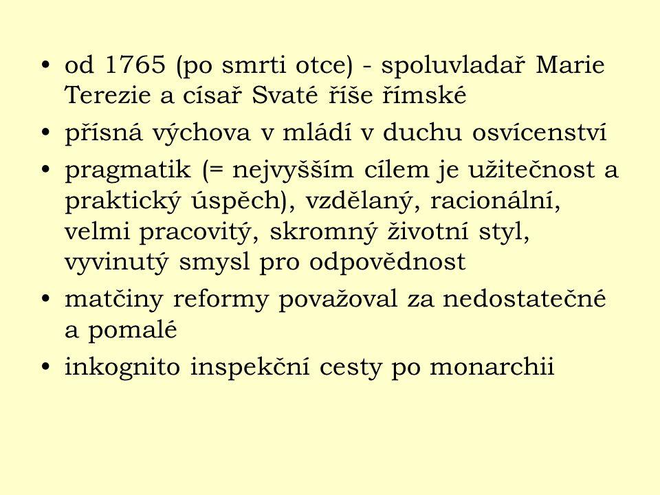 od 1765 (po smrti otce) - spoluvladař Marie Terezie a císař Svaté říše římské