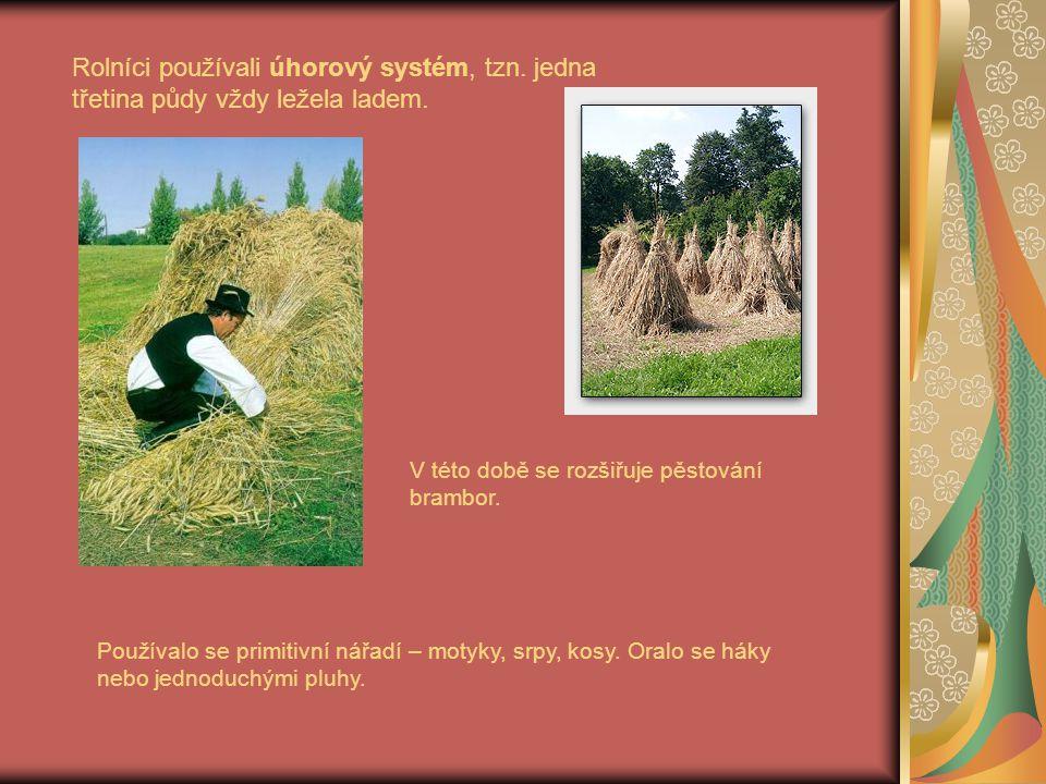 Rolníci používali úhorový systém, tzn