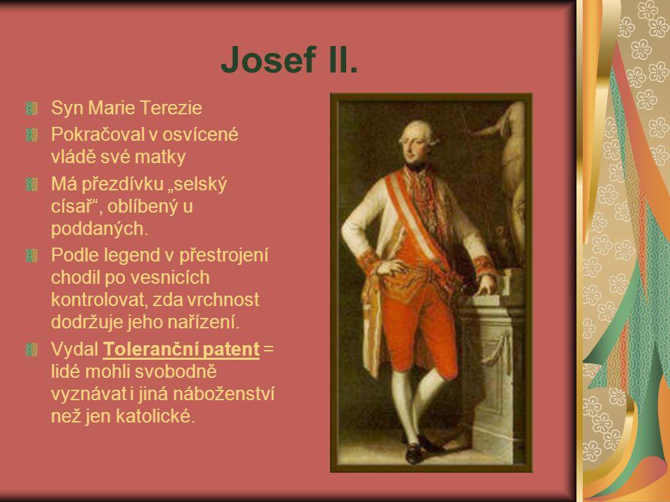 Josef II. Syn Marie Terezie Pokračoval v osvícené vládě své matky