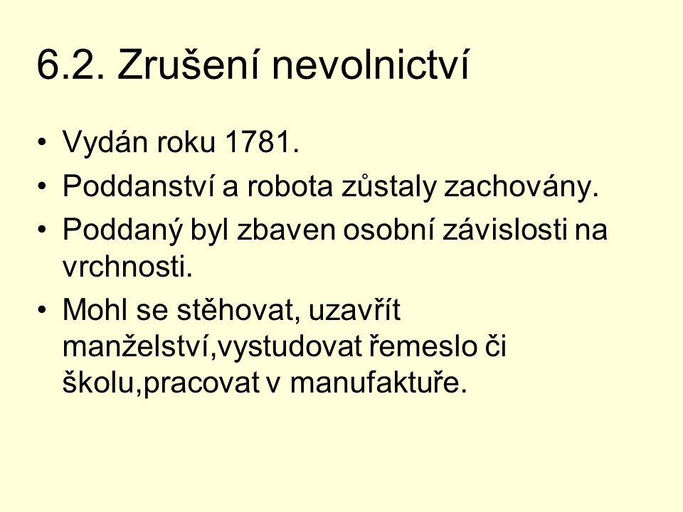 6.2. Zrušení nevolnictví Vydán roku 1781.