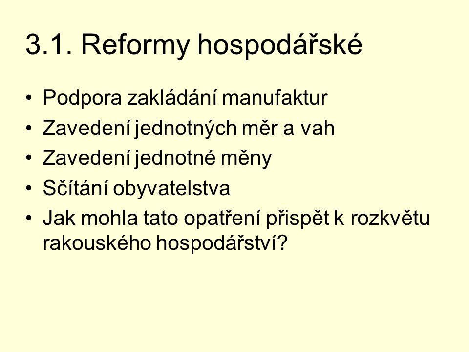3.1. Reformy hospodářské Podpora zakládání manufaktur