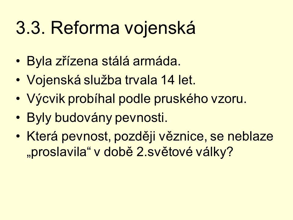 3.3. Reforma vojenská Byla zřízena stálá armáda.