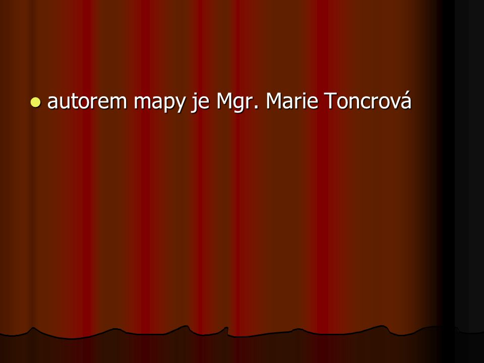 autorem mapy je Mgr. Marie Toncrová
