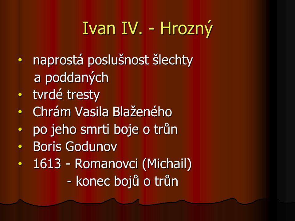 Ivan IV. - Hrozný naprostá poslušnost šlechty a poddaných tvrdé tresty