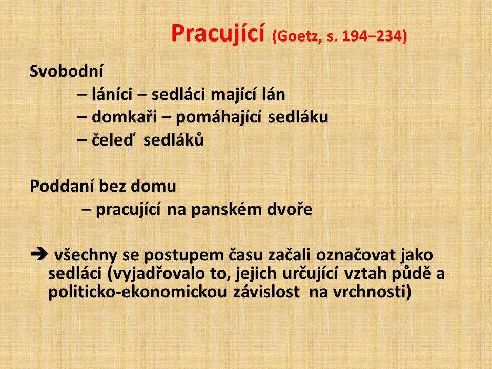 Pracující (Goetz, s. 194–234) Svobodní – láníci – sedláci mající lán