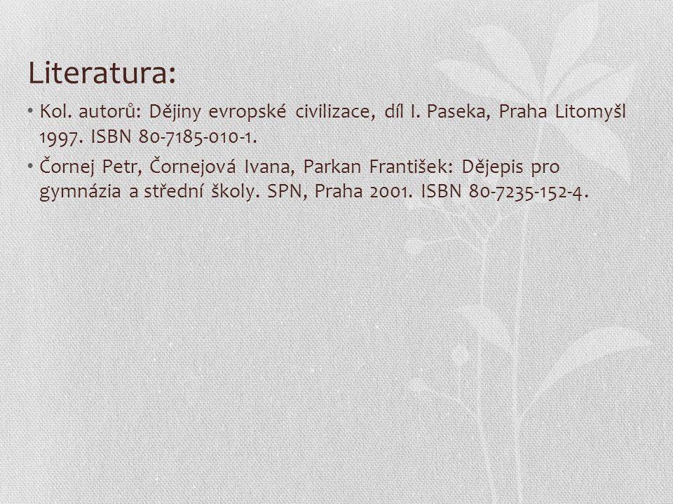 Literatura: Kol. autorů: Dějiny evropské civilizace, díl I. Paseka, Praha Litomyšl 1997. ISBN 80-7185-010-1.