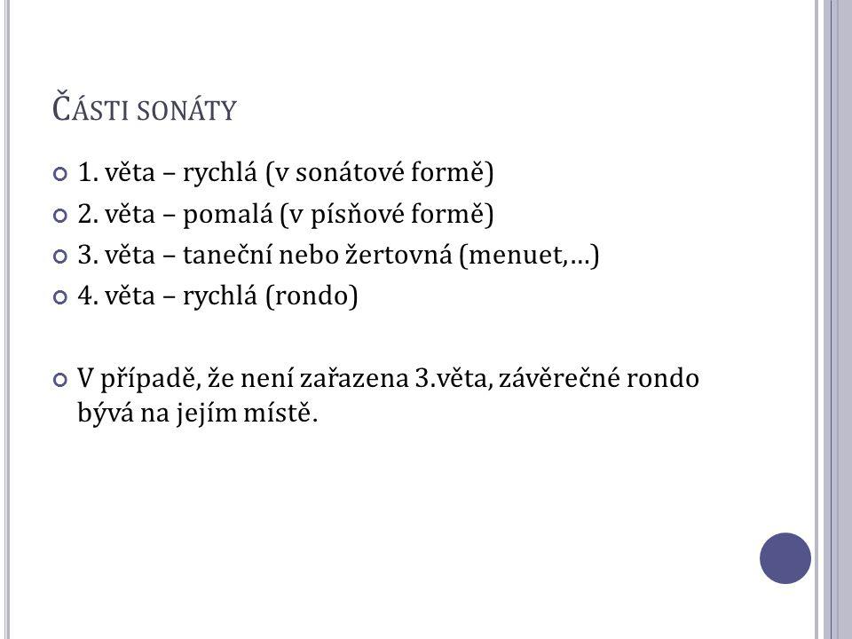 Části sonáty 1. věta – rychlá (v sonátové formě)
