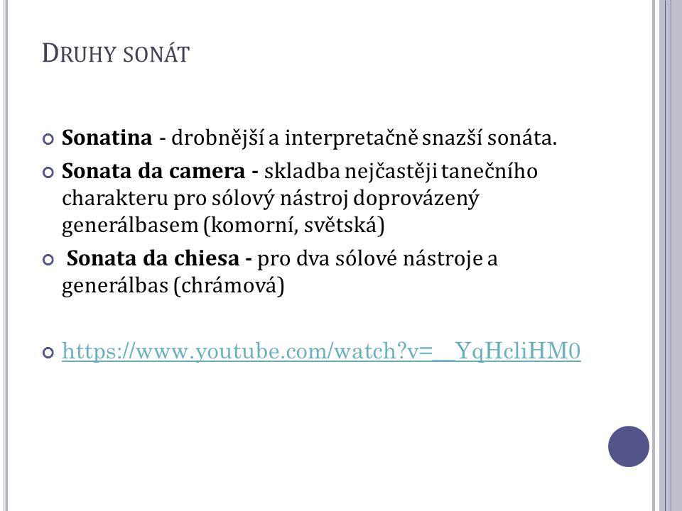 Druhy sonát Sonatina - drobnější a interpretačně snazší sonáta.