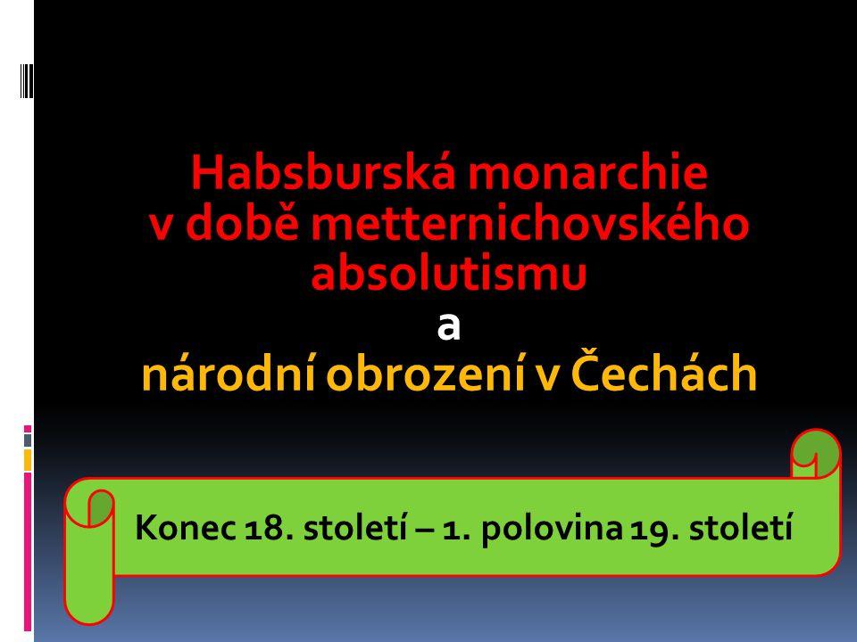 v době metternichovského absolutismu a národní obrození v Čechách