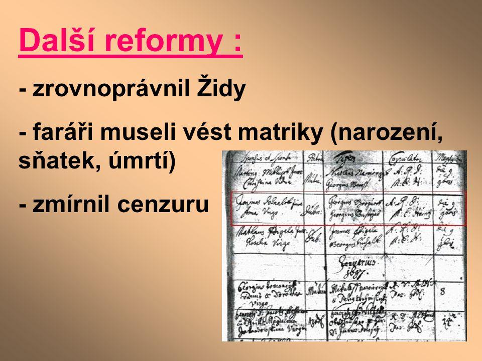 Další reformy : - zrovnoprávnil Židy