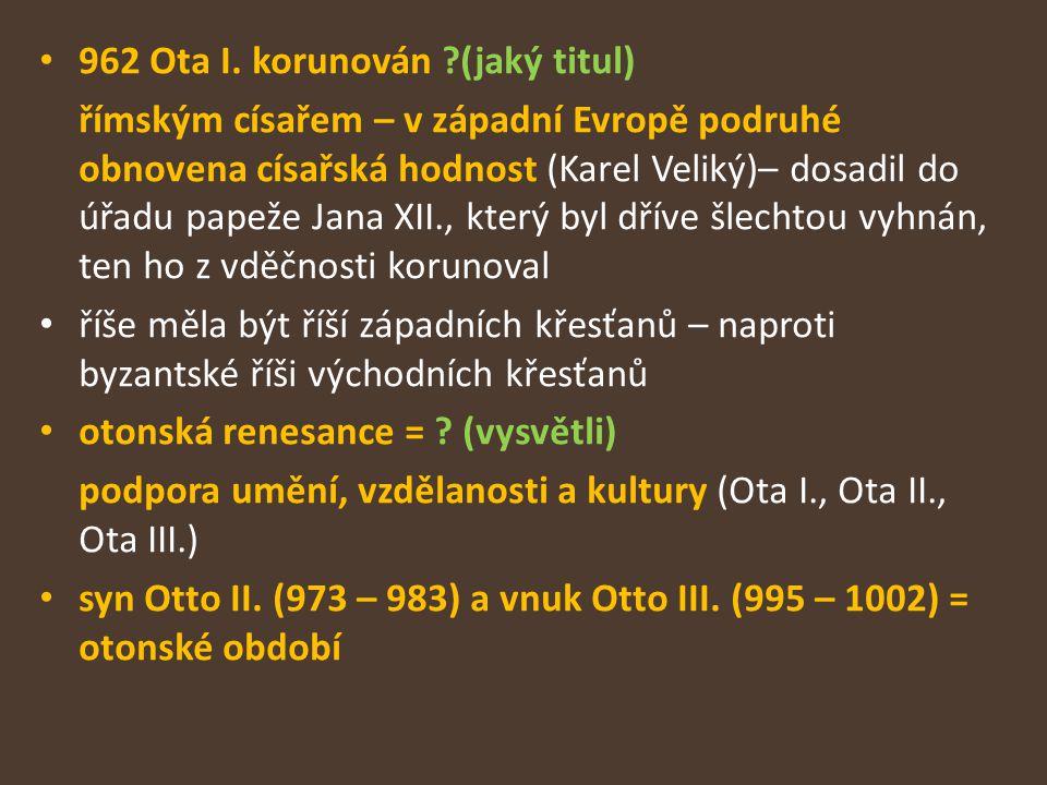 962 Ota I. korunován (jaký titul)