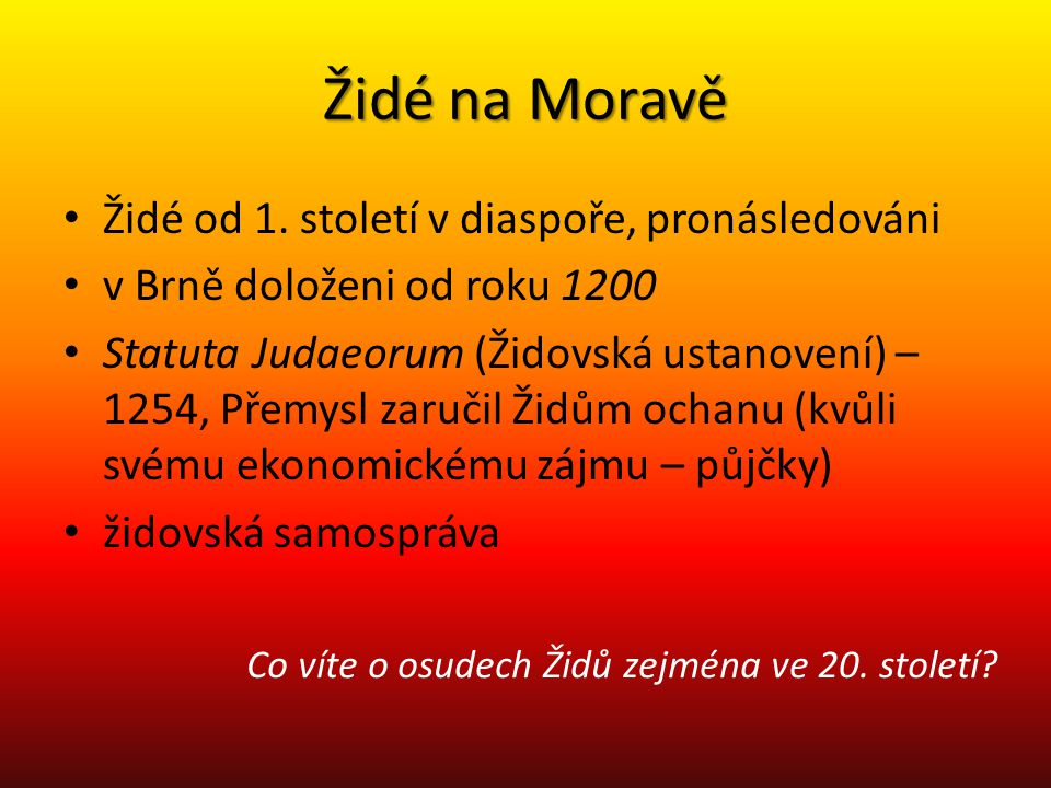 Židé na Moravě Židé od 1. století v diaspoře, pronásledováni