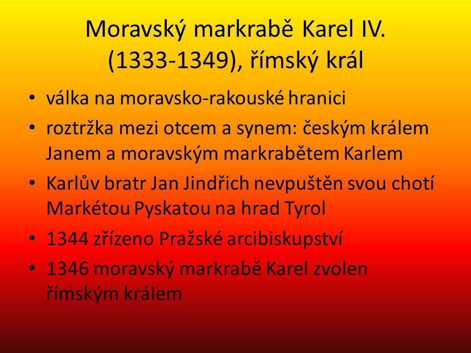 Moravský markrabě Karel IV. (1333-1349), římský král