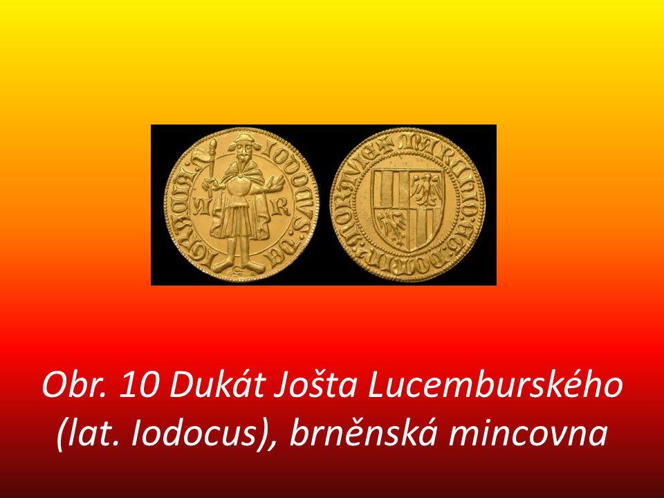 Obr. 10 Dukát Jošta Lucemburského (lat. Iodocus), brněnská mincovna