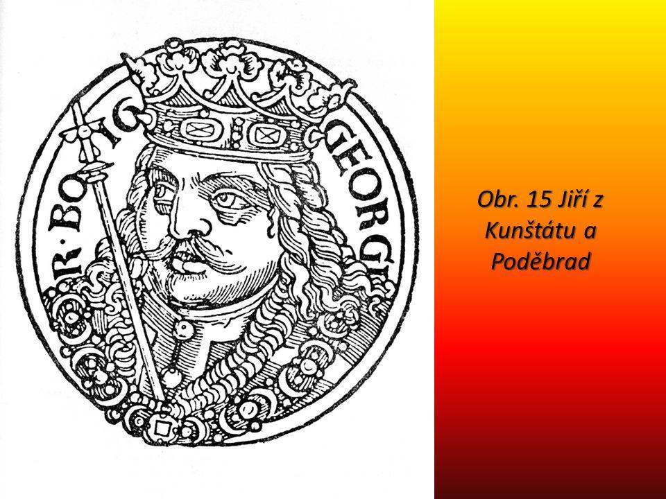 Obr. 15 Jiří z Kunštátu a Poděbrad
