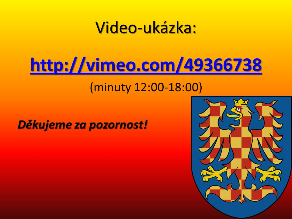 http://vimeo.com/49366738 Video-ukázka: (minuty 12:00-18:00)