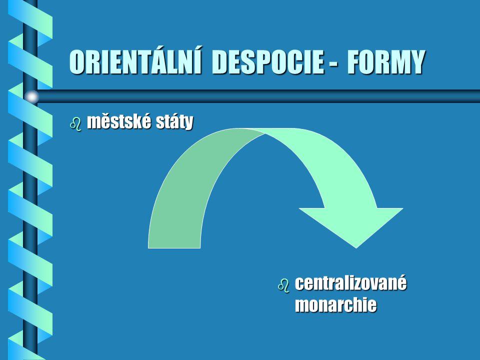 ORIENTÁLNÍ DESPOCIE - FORMY
