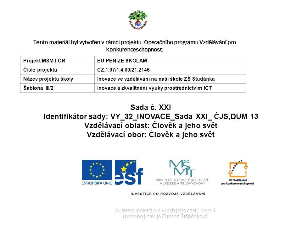 Identifikátor sady: VY_32_INOVACE_Sada XXI_ ČJS,DUM 13
