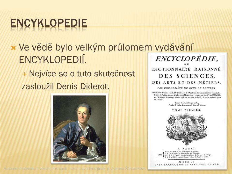 ENCYKLOPEDIE Ve vědě bylo velkým průlomem vydávání ENCYKLOPEDIÍ.