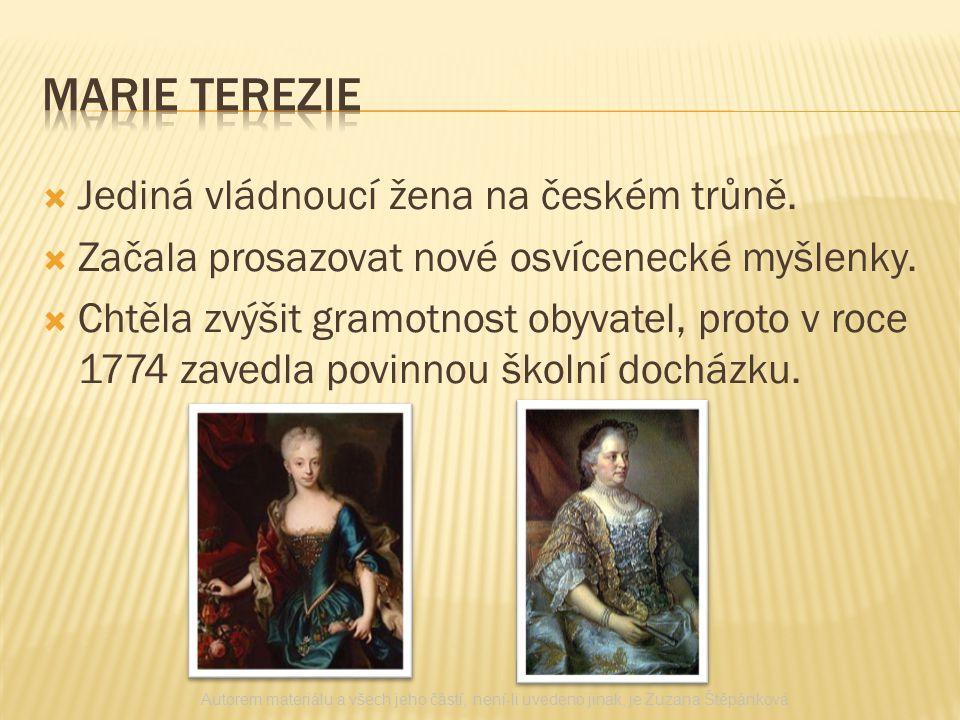 Marie terezie Jediná vládnoucí žena na českém trůně.