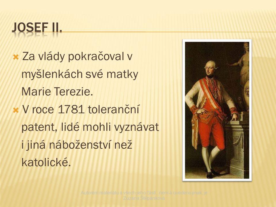Josef II. Za vlády pokračoval v myšlenkách své matky Marie Terezie.