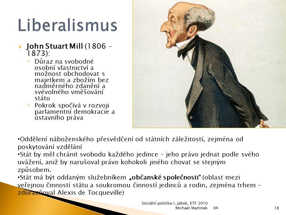 Liberalismus John Stuart Mill (1806 – 1873):