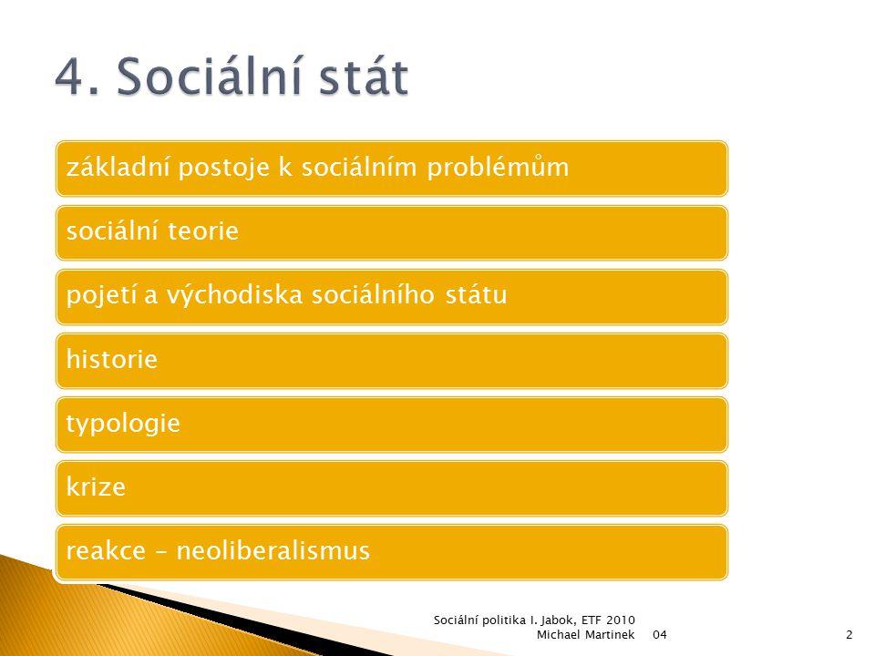 4. Sociální stát Sociální politika I. Jabok, ETF 2010 Michael Martinek