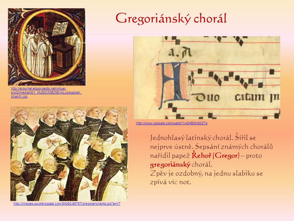 Gregoriánský chorál http://ejournal.eduprojects.net/virtual-slot2/media/001_MUSIC/MEDIEVAL/gregorian_chant1.jpg.