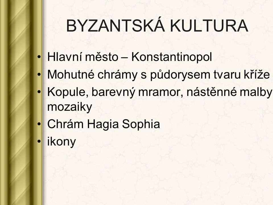 BYZANTSKÁ KULTURA Hlavní město – Konstantinopol