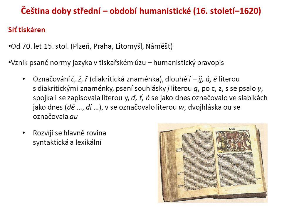 Čeština doby střední – období humanistické (16. století–1620)