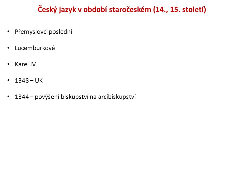 Český jazyk v období staročeském (14., 15. století)
