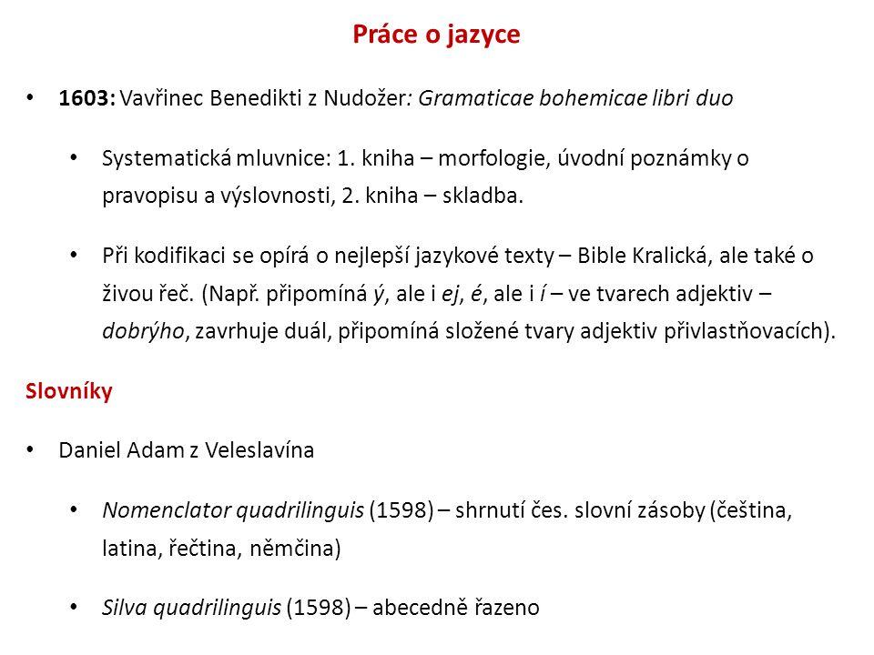 Práce o jazyce 1603: Vavřinec Benedikti z Nudožer: Gramaticae bohemicae libri duo.