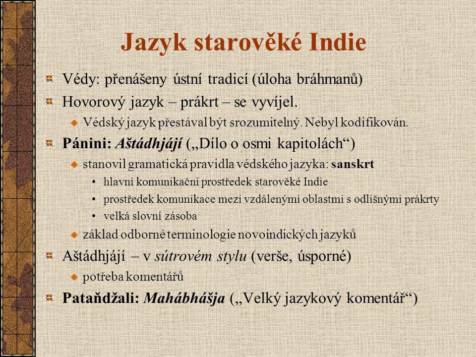 Jazyk starověké Indie Védy: přenášeny ústní tradicí (úloha bráhmanů)