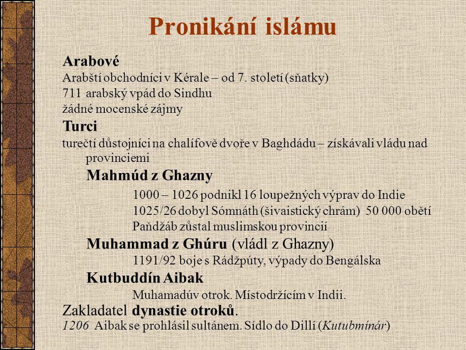 Pronikání islámu Arabové Turci Mahmúd z Ghazny