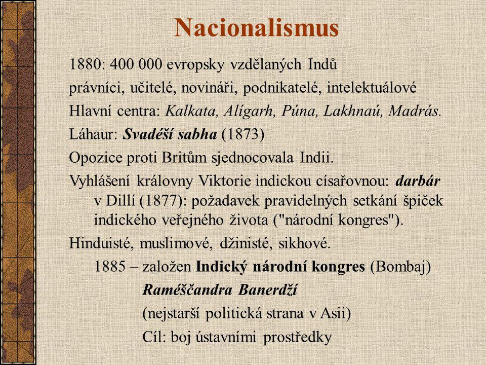 Nacionalismus 1880: 400 000 evropsky vzdělaných Indů